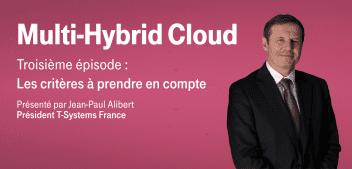 Multi-Hybrid Cloud – Episode 3 : Les critères à prendre en compte
