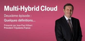 Multi-Hybrid Cloud – Episode 2 : Quelques définitions…
