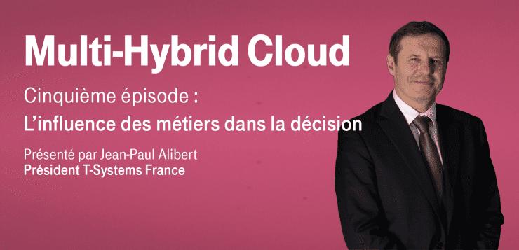Multi-Hybrid Cloud – Episode 5 : L'influence des métiers dans la décision
