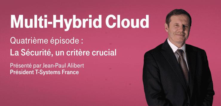 Multi-Hybrid Cloud – Episode 4 : La Sécurité, critère crucial