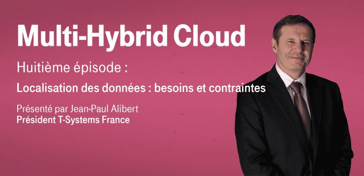 Multi-Hybrid Cloud – Episode 8 : Localisation des données : besoins, contraintes