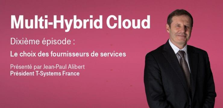 Multi-Hybrid Cloud – Episode 10 : Le choix des fournisseurs de services